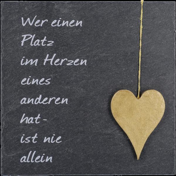 """Schiefertafel, 13x13 cm, Goldenes Herzbedruckt """"Wer einen Platz... """",  im GK"""